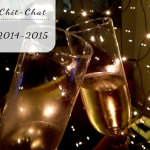 Chit-Chat: 2014 – 2015