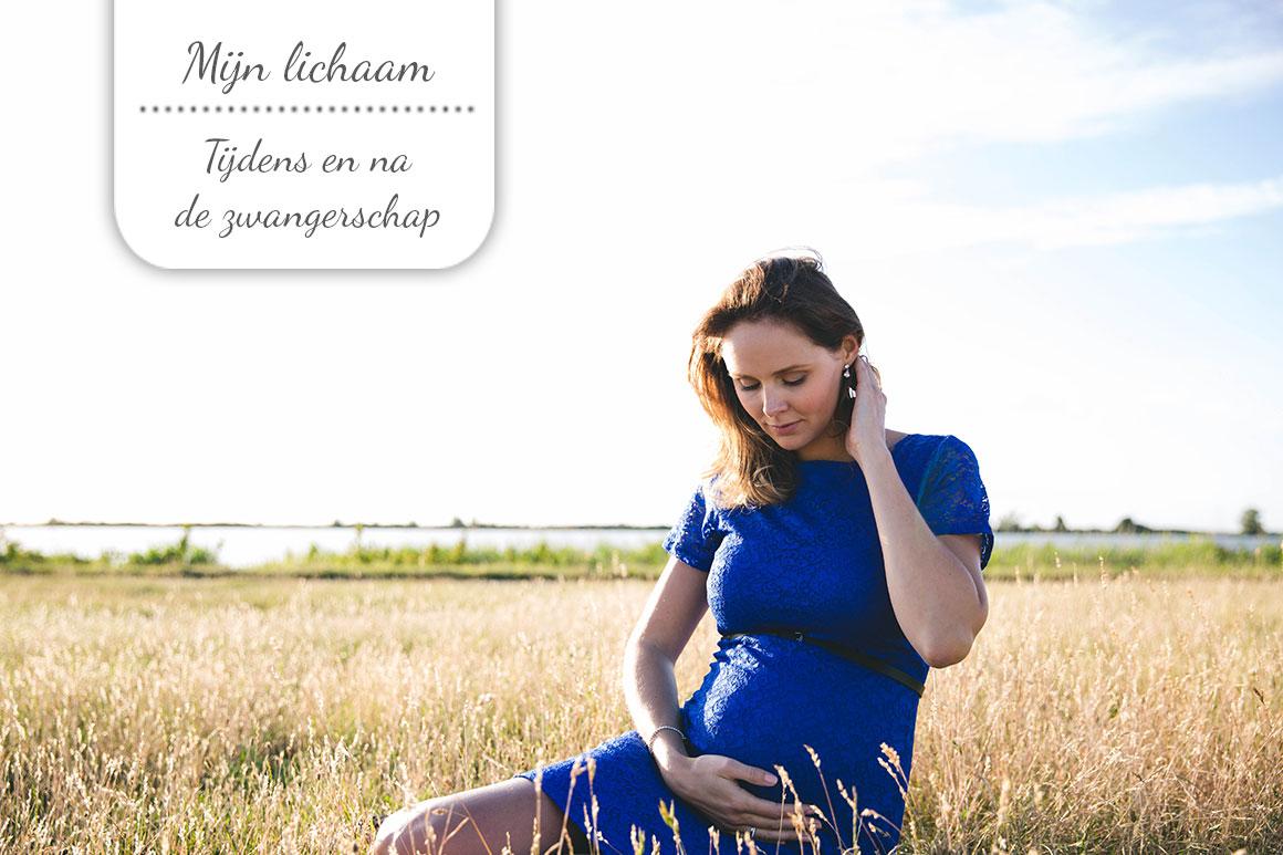 Mijn lichaam tijdens en na de zwangerschap